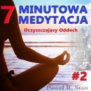 7-MINUTOWA MEDYTACJA #2: OCZYSZCZAJĄCY ODDECH