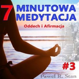 7-MINUTOWA MEDYTACJA #3: ODDECH i AFIRMACJA
