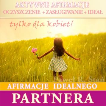 Afirmacje miłości, Afirmacje Idealnego Partnera - jak znaleźć swoją drugą połówkę - afirmacje mp3