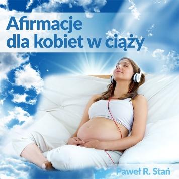 Jak sobie radzić ze stresem w ciąży - Afirmacje dla kobiet w ciąży