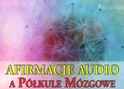 Afirmacje mp3 cz.3 – Afirmacje audio a Półkule Mózgowe