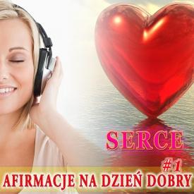SERCE – Afirmacje na Dzień Dobry (audio)