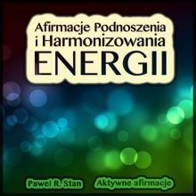 Afirmacje Podnoszenia i Harmonizowania Energii