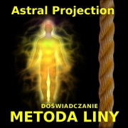 Projekcja Astralna: Metoda Liny – doświadczanie OBE