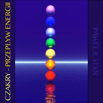 Czakry - Przepływ Energii