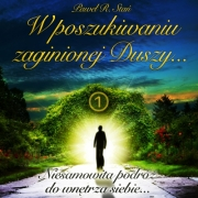 DUSZA – W poszukiwaniu zaginionej Duszy… cz.1