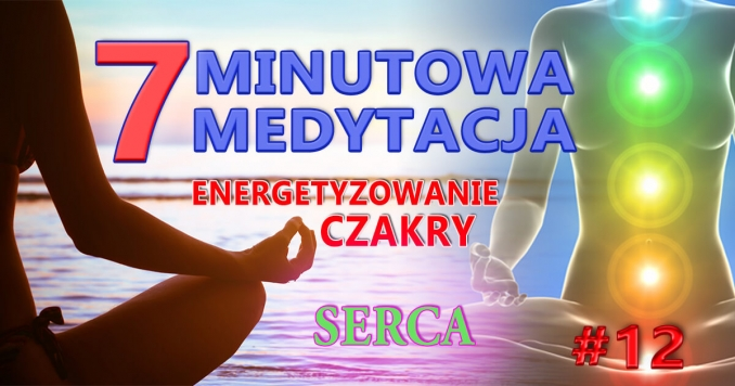 Czakra Serca - Energetyzowanie (medytacja)