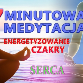 Energetyzowanie Czakry Serca. 7-MINUTOWA MEDYTACJA #12-4