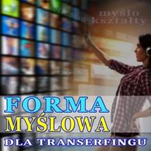 Forma Myślowa : TRANSERFING | slajd, deklaracja, konstatacja, afirmacje