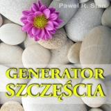 Generator SZCZĘŚCIA dla Pracy i Pieniędzy – medytacja prowadzona przyciągająca Szczęście