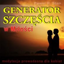 Generator Szczęścia w Miłości – medytacja prowadzona dla Kobiet