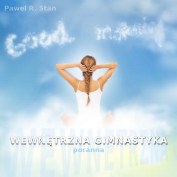 Wewnetrzna Gimnastyka Poranna - medytacja w ruchu