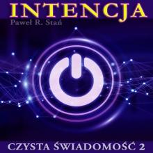 INTENCJA – sesja wyrażania intencji w stanie Czystej Świadomości (trudne emocje, dostatek, związki i relacje)