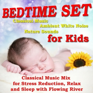 BED TIME SET for KIDS: lullaby classical mix