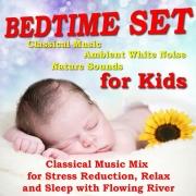 BEDTIME SET for KIDS (muzyka klasyczna dla dzieci)