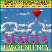 Magia Uwolnienia: 7-dniowy proces uwalniający od toksycznych przekonań i związków