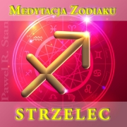 STRZELEC – Medytacja Zodiaku