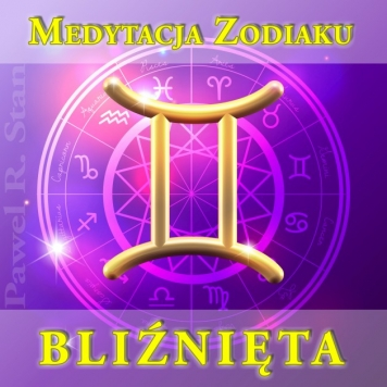 Bliźnięta - Medytacja prowadzona Zodiaku