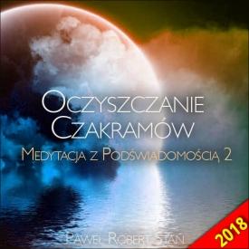 Medytacja z Podświadomością 2 – Oczyszczanie Czakramów (wersja 2018)