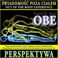 OBE PERSPEKTYWA – ŚwiadomośĆ poza Ciałem (medytacja prowadzona)