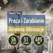 Praca i Zarabianie – Aktywne Afirmacje (mega paczka)