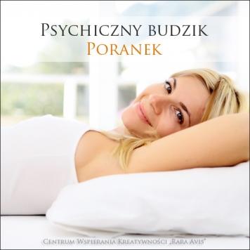 Jak budzić się bez budzika - Psychiczny Budzik Poranek