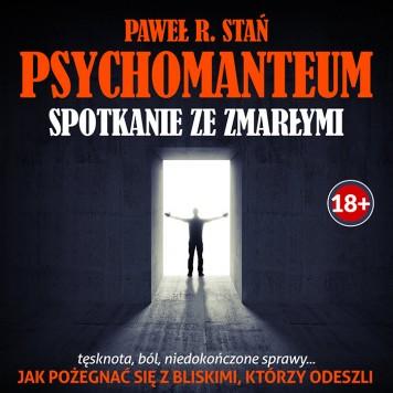Spotkanie ze zmarłą osobą - PSYCHOMANTEUM (medytacja prowadzona mp3) - Jak rozmawiać ze zmarłymi