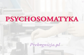 PSYCHOSOMATYKA – Jak niefizyczny świat Psyche odbija się w świecie fizycznym