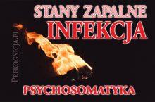INFEKCJA – stan zapalny w Psychosomatyce