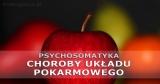 Psychosomatyka – Układ Pokarmowy: wrzody żołądka, cukrzyca, wątroba… Jak rozumieć chorobę?