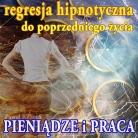 Regresja hipnotyczna dla Pieniędzy i Pracy (medytacja prowadzona)