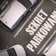 Sekret: PARKOWANIE – jak szybko mieć miejsce parkingowe