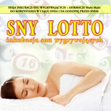 Sny lotto, sen lotto, prorocze sny, sny o losowaniu liczb, sennik lotto - medytacja prowadzona