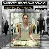 Świadomy Spacer Świadomości – Medytacja w Ruchu (medytacja prowadzona)