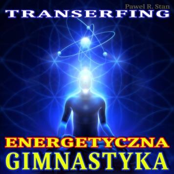 Gimnastyka Energetyczna (Transerfing Rzeczywistości)