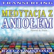 Transerfing Rzeczywistości: Medytacja z Aniołem