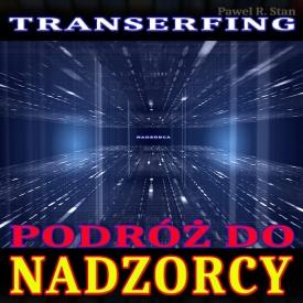 Transerfing: Podróż do Nadzorcy (wizualizacja)
