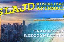 Transerfing Rzeczywistości cz.5: wizualizacja, afirmacje, SLAJD