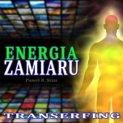 Transerfing Rzeczywistości: ENERGIA ZAMIARU (wizualizacja)