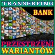 Transerfing Rzeczywistości: BANK Przestrzeni Wariantów (wizualizacja)