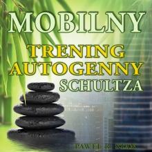 MOBILNY trening autogenny Schultza (12 tygodni)