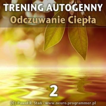 Trening Autogenny Schultza 2 - Odczuwanie Ciepła - medytacja prowadzona mp3