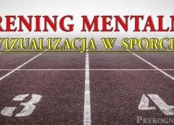 Trening mentalny: trenowanie w wyobraźni – jak wizualizacja pomaga w sporcie