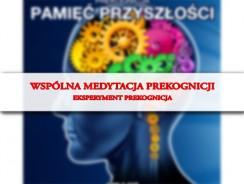 Wspólna medytacja prekognicji – Eksperyment Prekognicja